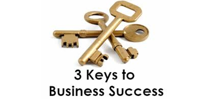 3 Keys to Business Success