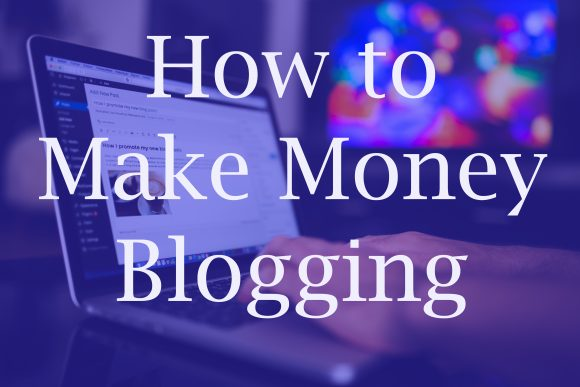 How To Earn Money By Blogging