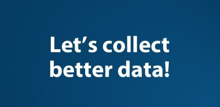 Let' Collect Better Data