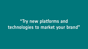 Try New Platforms