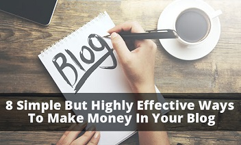 Simple Ways to Make Money Of Your Blog