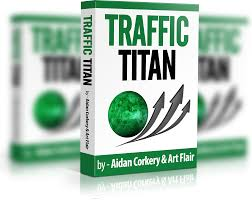 Traffic Titan Review - Is It Possible Make $107+ In Less Than 24 Hours?