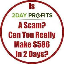 Is 2 Day Profits A Scam?