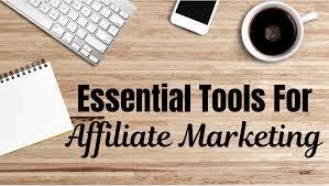Essential Tools In Affiliate Marketing And Blogging