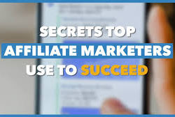 Secrets Top Affiliate Marketers Use To Succeed