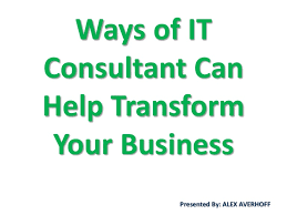 4 Ways an IT Consultant Could Transform Your Business