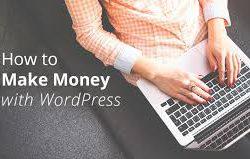 How To Make Money Using WordPress