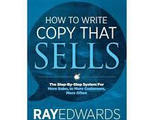 How to Write Copy That Sells By Ray Edwards Review